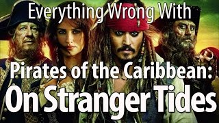 Everything Wrong With Pirates Of The Caribbean: On Stranger Tides