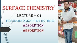 Surface Chemistry: 01 #Adsorption || Absorption || Freundlich Adsorption Isotherm By Rahul Panwar