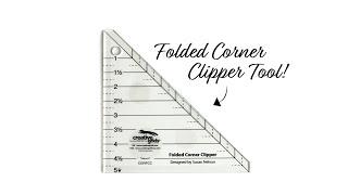 Creative Grids Folded Corner Clipper Tool | a Shabby Fabrics Notion Video