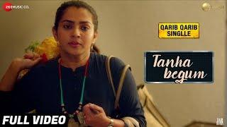 Tanha Begum Full Video Parvathy Antara Mitra Neeti Mohan Rochak Kohli Qarib Qarib Singlle