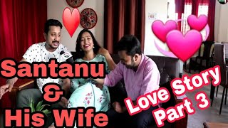 Udayan Duara and his wife suneina Love Story Part 3 - Fulfill your dream