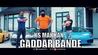 Gaddar Bande (Full Video) KS Makhan I Mr Vgrooves   Rehaan Records   Latest Punjabi Songs 2017