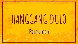 Paraluman - Hanggang Dulo (Lyric Video)