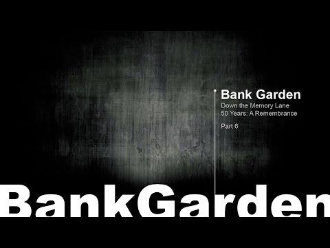 Bank Garden Down The Memory Lane: Part 6
