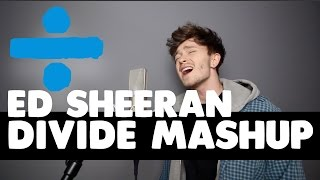 ED SHEERAN | Divide Mashup (By Connor, The Vamps)