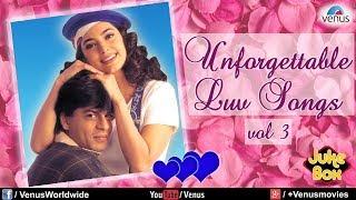 Unforgettable Love Songs Vol.3 | Romantic Songs Audio Jukebox