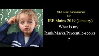 NTA Result Announcement-JEE Mains-Jan-2019-What is my Rank/marks/Percentile-jee mains 2019 result