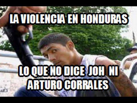 Violencia en Honduras lo que Juan Orlando y Arturo Corrales quieren ocultar.