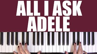 HOW TO PLAY: ALL I ASK - ADELE