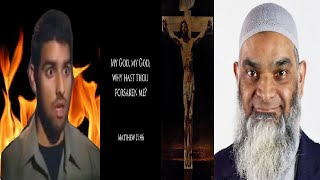 """If Jesus was God, why did he cry out, """"My God, my God, why have you forsaken Me""""? - Dr. Shabir"""