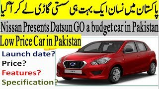 Nissan Entry in pakistan  Datsun GO, Cheap car in pakistan, features and price