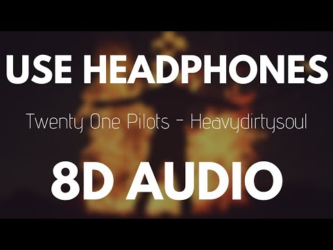 Twenty One Pilots - Heavydirtysoul (8D AUDIO)