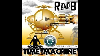 R-And-B TIME MACHINE Vol. 1 (DEEP ROOTED DJs)