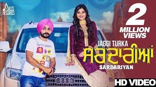 Sardariyan (Full HD) | Jaggi Turka Ft. Kanika Maan | New Punjabi Songs 2017