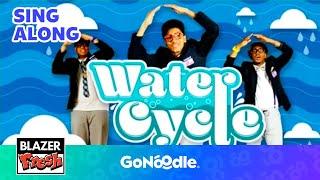 Water Cycle - Blazer Fresh | GoNoodle