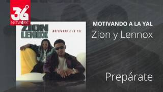 Preparate - Zion y Lennox (Motivando la Yal) [Audio]