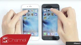 Schannel - Speed test iPhone 6S vs iPhone 6 : Quá bá đạo !!!