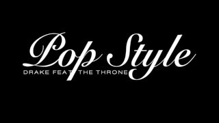 DRAKE - POP STYLE FT. THE THRONE [OFFICIAL SONG]
