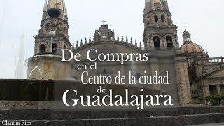 Compras en el centro de Guadalajara   Te llevo conmigo