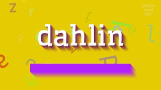 How To Say Dahlin High Quality Voices