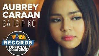 Aubrey Caraan — Sa Isip Ko   One Song OST [Official Music Video]