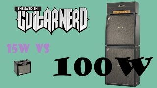 15W vs 100W guitar amp