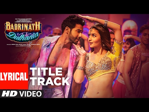 Xxx Mp4 Badri Ki Dulhania Lyrical Video Varun Alia Tanishk Neha Monali Ikka Badrinath Ki Dulhania 3gp Sex