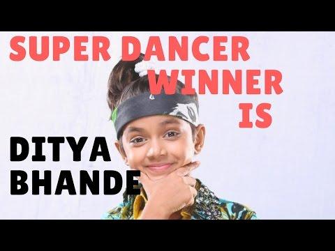 And Super Dancer winner is - Ditya Bhande - Winner of Super Dancer 1st season