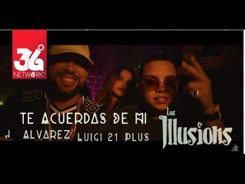 Te Acuerdas De Mi - J Alvarez ft Luigi 21 Plus , Los Illusions [Video Official]