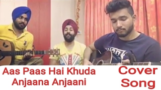 #70 | Aas Pass Hai Khuda - Anjaana Anjaani | Gursharan singh | Bollywood Hindi Cover Song