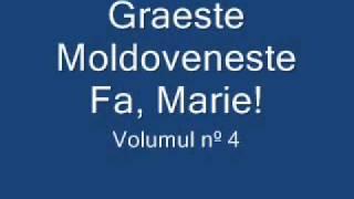 Graeste Moldoveneste - Fa, Marie!