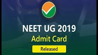 NEET UG 2019: Admit Card Released | Download Your Admit Card Now