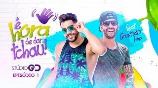 É hora de dar Tchau - Gabriel Diniz feat. Gusttavo Lima (Stúdio GD)