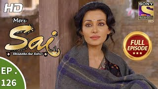 Mere Sai - Ep 126 - Full Episode - 21st  March, 2018