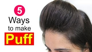 5 Easy Puff Hairstyles | How to Make Perfect Puff Hairstyle | Quick Hairstyles for Medium Thin Hair