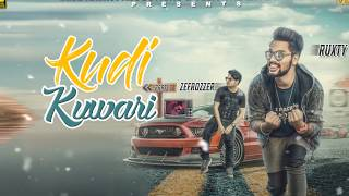 Kudi Kuwari | Motion Poster | Ruxty-Zefrozzer | New Punjabi Songs 2017 | blue Hawk Productions