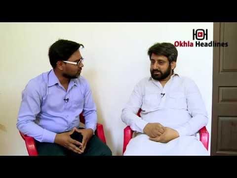 Khaas Mulaqaat:  Amanatullah Khan, MLA, Okhla, New Delhi (MLA from Aam Aadmi Party)