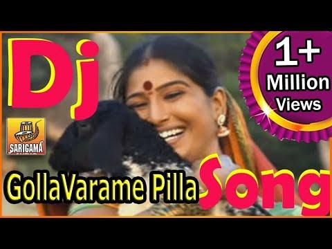Gollavarame Pilla Dj Song | Gollavarame Pilla Video Song | Dj Folk Songs Telugu | Telangana Dj Song