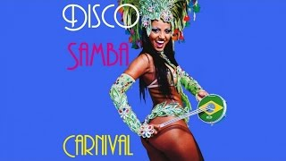 Disco Samba Mix 2016 - 3 Hours Best Latin Lounge Club Music