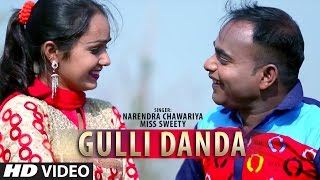 Gulli Danda Full Song | Narendra Chawariya, Miss Sweety