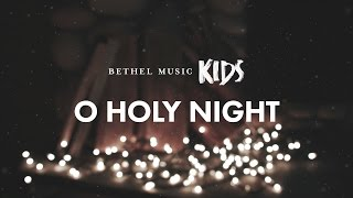 O Holy Night // Official Lyric Video // Bethel Music Kids