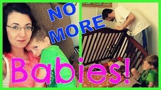 Done Having Babies! | Goodbye Crib | Big Boy Bed