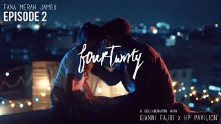 Fourtwnty - Fana Merah Jambu (Official Music Video) Eps. 2