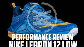 Nike LeBron 12 Low Performance Review