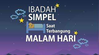Ibadah Simpel Terbangun Disaat Malam Hari - Ustadz Maududi Abdullah, Lc