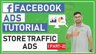 [NEW 2019] Facebook Ads | STORE TRAFFIC Ads In Facebook Step-by-Step [PART-2]