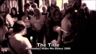 The Title Plectronics Live