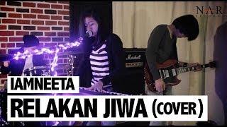 iamNEETA - Relakan Jiwa (Cover)
