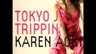 青木カレン Karen Aoki - Gee Baby, Ain't I Good To You