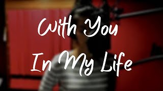 With You In My Life lyric video - Liza Soberano